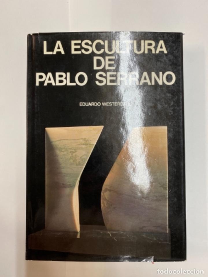 LA ESCULTURA DE PABLO SERRANO. EDUARDO WESTERDAHL. (Arte - Catálogos)