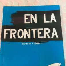 Arte: EN LA FRONTERA, IDENTIDAD DE GÉNERO, JULIO 2006. Lote 263237460