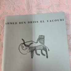 Arte: AHMED BEN DRISS EL YACOUBI ,HISTORIAS TEXTO DE JONATHAN MAYNE. Lote 263646940