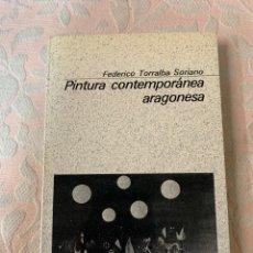 Arte: PINTURA CONTEMPORÁNEA ARAGONESA, FEDERICO TORRALBA SORIANO. Lote 264236612