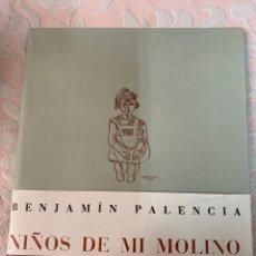 Arte: BENJAMÍN PALENCIA, NIÑOS DE MI MOLINO. Lote 265437444