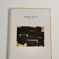 Arte: PR-2141. EXPOSICIÓ JAUME FAIXÓ, 1952-1998. CENTRE CULTURAL CAIXA DE GIRONA. 2001.. Lote 267193339