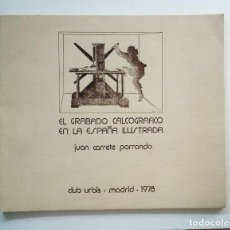 Arte: EL GRABADO CALCOGRÁFICO EN LA ESPAÑA ILUSTRADA. JUAN CARRETE PARRONDO. CLUB URBIS, MADRID, 1978. Lote 267283929
