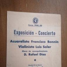 Arte: CATALOGO EXPOSICIÓN ACUARELISTA FRANCISCO BONNÍN. VIOLINISTA LUÍS SOLER. 1945. Lote 267815369