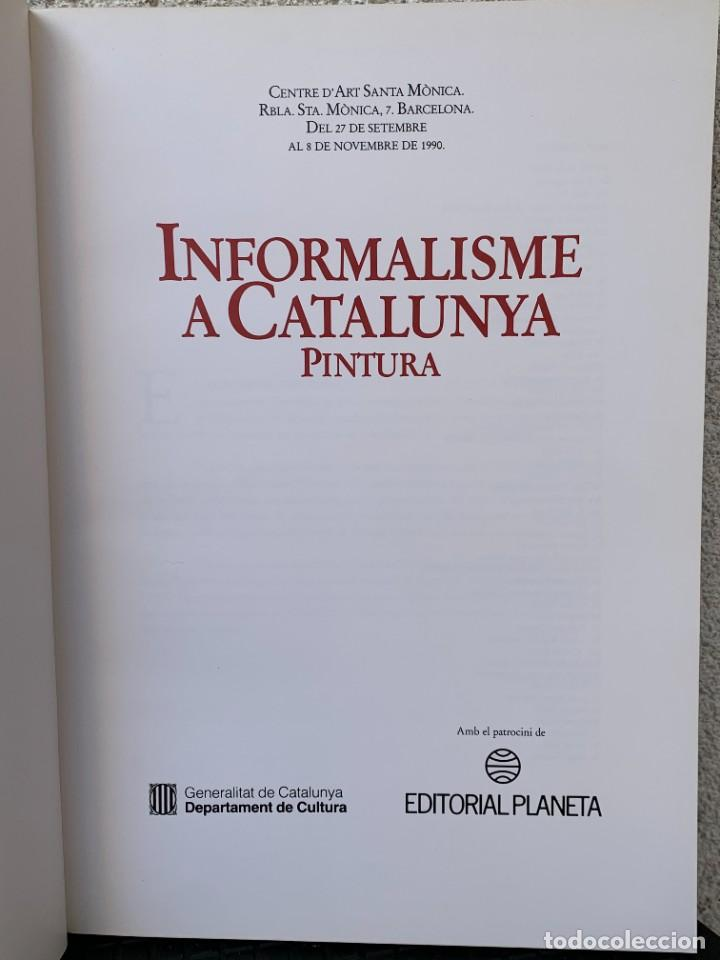 Arte: LIBRO INFORMALISME A CATALUNYA PINTURA 1990 ED PLANETA BARCELONA 30X21CMS - Foto 5 - 267904499
