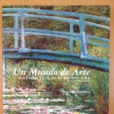 Arte: UN MUNDO DE ARTE. NATIONAL GALLERY OF ART WASHINTON / MARTHA RICHLER / 1998. CELESTE. Lote 268137809