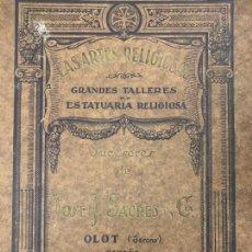 Art: EXTRAORDINARIO CATALOGO LAS ARTES RELIGIOSAS AÑO 1931 OLOT MUY ILUSTRADO. 82PAGS 38X28CMS. Lote 268772544
