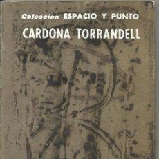 Arte: COLECCIÓN ESPACIO Y PUNTO. CARDONA TORRANDELL. CIRICI PELLICER. 66 PÁGINAS. ILUSTRADO. 15X10 CM 1960. Lote 268943884