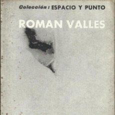 Arte: COLECCIÓN ESPACIO Y PUNTO. ROMÁN VALLÉS. EDUARDO CIRLOT. 66 PÁGINAS. ILUSTRADO. 15X10 CM. 1960.. Lote 268943939