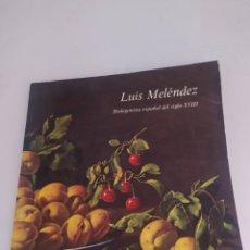 Arte: LUIS MELÉNDEZ BODEGONISTA ESPAÑOL DEL SIGLO XVIII. Lote 269243373