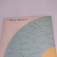 Arte: OTROS ABANICOS. INCLUYE TEXTOS DE ESCRITORES. Lote 269244098