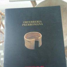 Art: ORFEBRERÍA PRERROMANA, CATÁLOGO (REDUCIDO) DE LA EXPOSICIÓN ARQUEOLOGÍA DEL ORO. HAY OTRO COMPLETO. Lote 269821588