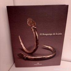 Arte: CATALOGO EL LLENGUAJE DE LA JOIA, CATALOGO DE JOYERIA / JEWELLERY CATALOGUE, 2008. Lote 273472778