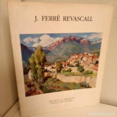 Arte: CATALOGO J. FERRE REVASCALL, CATALOGO DE PINTURA / PAINTING CATALOGUE, 1994. Lote 274890868