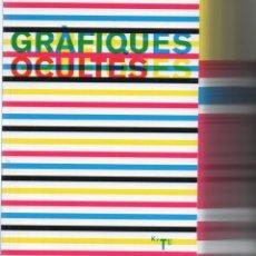 Arte: GRAFIQUES OCULTES. CATÁLOGO EXPOSICIÓN CENTRE D' ART SANTA MÒNICA. BARCELONA. 2002, CONTIENE CD. Lote 276452488