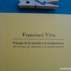 Arte: FRANCISCO VIVO, PAISAJES DE LA MIRADA Y EL SENTIMIENTO. FEBRERO - MARZO 2005.LA RIBERA, MURCIA. Lote 276991033