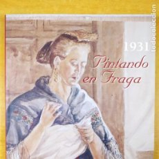 Arte: 1931. PINTANDO EN FRAGA / 2003. EXPOSICIÓN FRAGA. Lote 277571693