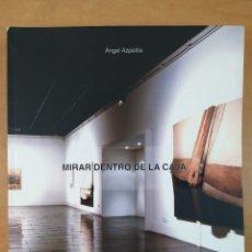 Arte: MIRAR DENTRO DE LA CAJA / ÁNGEL AZPEITIA / 2003. SALA CAI LUZÁN. ZARAGOZA. Lote 277684588