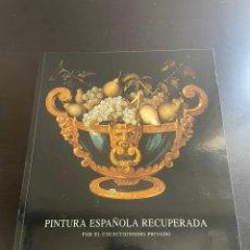 Arte: PINTURA ESPAÑOLA RECUPERADA POR EL COLECCIONISMO PRIVADO. Lote 277705888