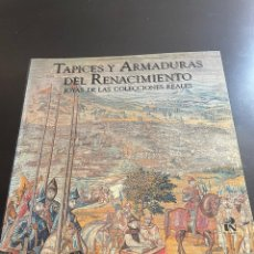 Arte: TAPICES Y ARMADURAS DEL RENACIMIENTO : JOYAS DE LAS COLECCIONES REALES. Lote 277706058
