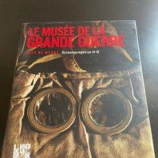 Arte: LE MUSÉE DE LA GRANDE GUERRE (FRENCH EDITIO. Lote 277708378