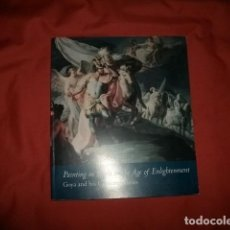 Arte: PAINTING IN SPAIN IN THE AGE OF ENLIGHTENMENT. GOYA AND HIS CONTEMPORARIES. Lote 280557078