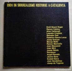 Arte: 1924-36 SURREALISME HISTORIC A CATALUNYA, CATÁLOGO EDITADO POR BONA NOVA GALERÍA D'ART. Lote 285131373