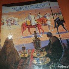 Arte: MARIANO BERTUCHI, PINTOR DE MARRUECOS, V.V.A.A. CATALOGO EXPOSICION 2000. Lote 286257908