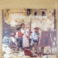 Arte: MARIANO BARBASÁN (1864-1924) / ZARAGOZA 1996. Lote 286429298