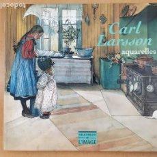 Arte: CARL LARSSON. 1853-1919. AQUARELLES / 1994. BIBLIOTHEQUE DE L'IMAGE / IDIOMA FRANCES. Lote 286431943