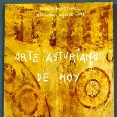 """Arte: CATÁLOGO DE LA EXPOSICIÓN """"ARTE ASTURIANO DE HOY"""". MUSEO MUNICIPAL MADRID, 1983. EXCELENTE ESTADO.. Lote 288218903"""
