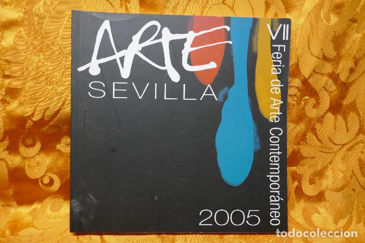 ARTE SEVILLA 2005. VII FERIA DE ARTE CONTEMPORANEO. EXCELENTE ESTADO. (Arte - Catálogos)