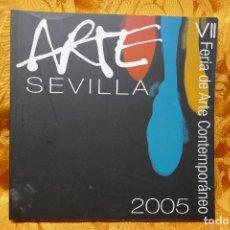 Arte: ARTE SEVILLA 2005. VII FERIA DE ARTE CONTEMPORANEO. EXCELENTE ESTADO.. Lote 288543788