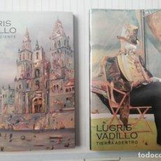 Arte: DOS CATÁLOGOS LUGRIS VADILLO, LEE DESCRIPCIÓN. Lote 292307238