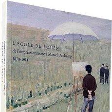 Arte: L´ECOLE DE ROUEN DE L´IMPRESSIONNISME À MARCEL DUCHAMP (1878 - 1914). Lote 293629173