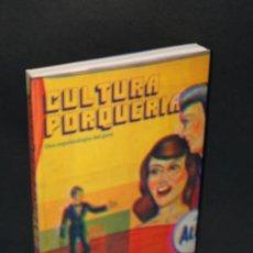 Arte: CULTURA PORQUERIA. UNA ESPELEOLOGÍA DEL GUST.. Lote 293637828