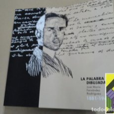 Arte: VARIOS AUTORES: LA PALABRA DIBUJADA. JOSE MARÍA FERNÁNDEZ RODRÍGUEZ (1881-1947). .... Lote 295022218