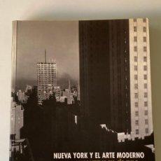 Arte: NUEVA YORK Y EL ARTE MODERNO ALFRED STIEGLITZ Y SU CIRCULO , 2005 , ESPAÑOL. Lote 295595438