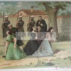 Arte: FUSILAMIENTO DE LA ESPOSA DEL CORONEL FONTIVEROS 1ª GUERRA CARLISTA (CROMOLITOGRAFIA DEL AÑO 1890). Lote 57496613