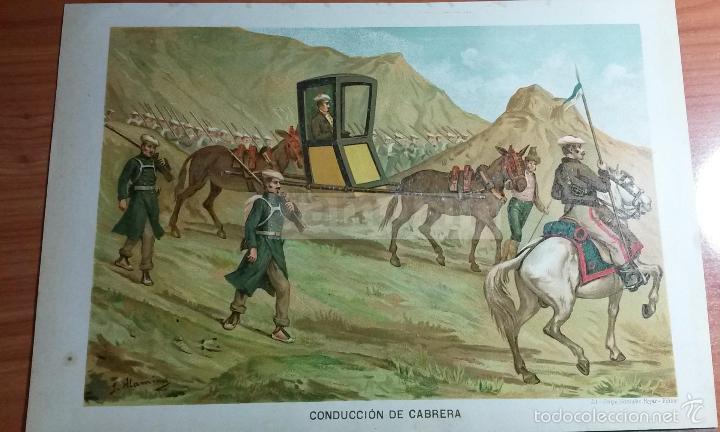 CONDUCCION DEL GENERAL RAMON CABRERA , 1ª GUERRA CARLISTA (CROMOLITOGRAFIA DEL AÑO 1891) (Arte - Cromolitografía)