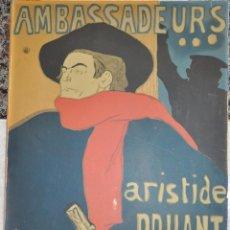 Arte: CARTEL AMBASSADEURS , ARISTIDE BRUANT DE TOULOUSE LAUTREC . Lote 99440935