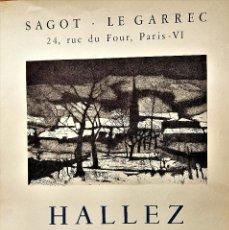 Arte: HALLEZ, GRAVURES RECENTS EN SAGOT - LE GARREC, 24 RUE DE FOUR.PARIS VI. Lote 121122379