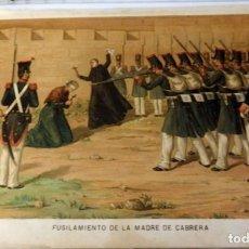 Arte: CROMOLITOGRAFÍA. FUSILAMIENTO DE LA MADRE DE CABRERA. CARLISMO. 1890. ALAMINOS. 32,5 X 23,5 CM.. Lote 133798974