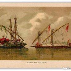 Arte: 1880 GALERAS DEL SIGLO XVI BARCOS - MILITARÍA NAVAL - CROMOLITOGRAFÍA SIGLO XIX. Lote 140719702
