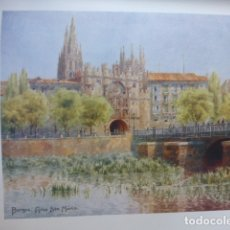 Arte: BURGOS ARCO DE SANTA MARIA CROMOLITOGRAFIA 1905 POR ARTISTA INGLES WIGRAM. Lote 176048725
