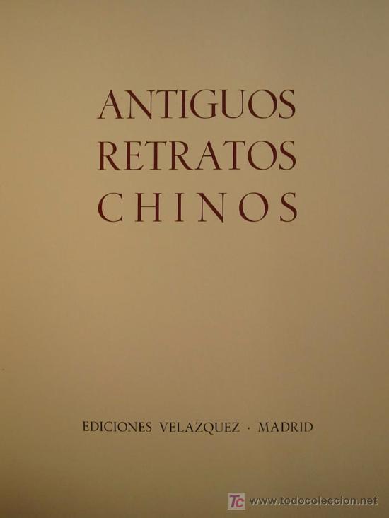 Arte: ANTIGUOS RETRATOS CHINOS. Texto NEBBIA Ugo. 16 h texto + 10 retratos en seda a color. 1975 - Foto 6 - 13755553