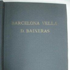 Arte - BARCELONA VELLA. ILUSTRACIONES DE D. BAIXERAS. 50 REPRODUCCIONES DE CALLES DE BARCELONA. 33,5 CM. - 20053958