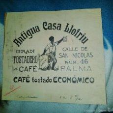Arte: ORIGINAL PUBLICIDAD CAFE CASA LLOFRIU SAN NICOLAS 46 PALMA DE MALLORCA FINALES SIGLO XIX O PRINCIPIO. Lote 56883951