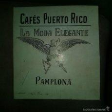 Arte: ORIGINAL PUBLICIDAD PAMPLONA CAFES PUERTO RICO LA MODA ELEGANTE FINALES SIGLO XIX O PRINCIPIOS SIGLO. Lote 57563446