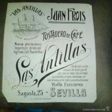Arte: ORIGINAL PUBLICIDAD SEVILLA SAGASTA 25 CAFE LAS ANTILLAS JUAN FROIS FINALES SIGLO XIX O PRINCIPIOS S. Lote 57564548